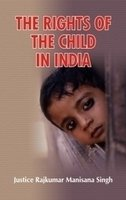 9788183701556: The Rights of the Child in India