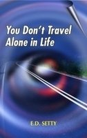 You Dont Travel Alone in Life: E. D. Setty