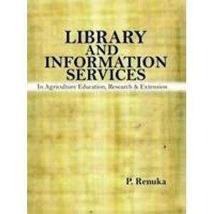 Library and Information Services in Agricultural Education, Research & Extension: P. Renuka