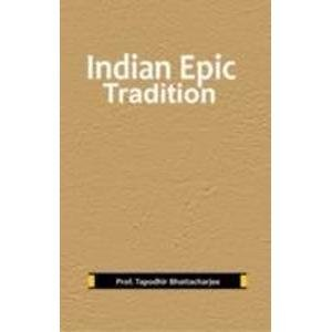Indian Epic Tradition: Prof. Tapodhir Bhattacharjee