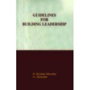 Guidelines for Building Leadership: P. Krishna Moorthy,G. Haranath