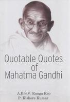 Quotable Quotes of Mahatma Gandhi: A.B.S.V. Ranga Rao