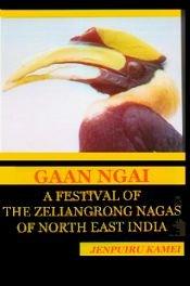 Gaan NGAI: A Festival of The Zeliangrong: Jenpuiru Kamei