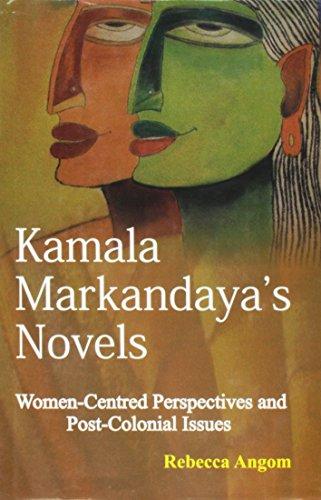 Kamala Markandayas Novels: Women Centred Perspectives and: R. Angom