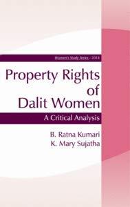 Property Rights of Dalit Women: A Critical: Kumari, B Ratna