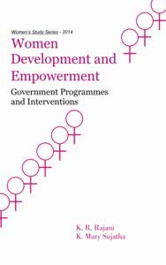 Women Development and Empowerment: Government Programmes and: Rajani, K R