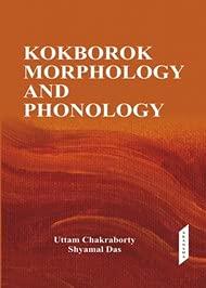 Kokborok Morphology and phonology: Uttam