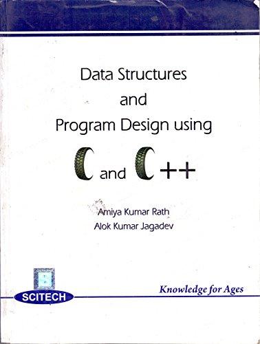 Data Structures and Program Design using C: Amiya Kumar Rath