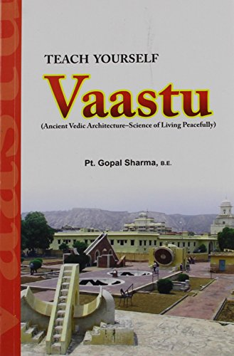 Teach Yourself Vaastu: Gopal Sharma