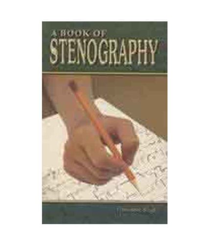9788183820233: A Book of Stenography ; For the Students of CBSE+2, Vocational Secretarial and Commercial Practice, Nos, ITIs, YMCA. YWCA, Polytechnic, Diploma and Degree Courses