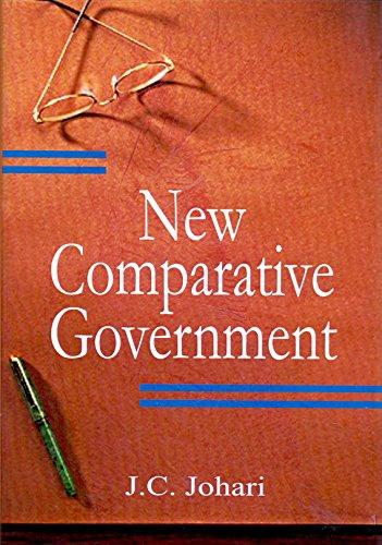 New Comparative Government (Revised Edition): J.C. Johari