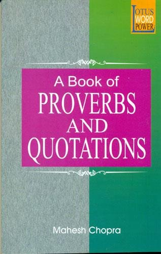 A Book of Proverbs and Quotations: Mahesh Chopra