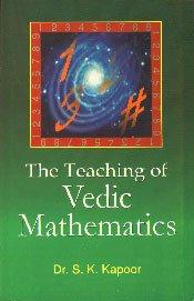 The Teaching of Vedic Mathematics: Dr S. K. Kapoor