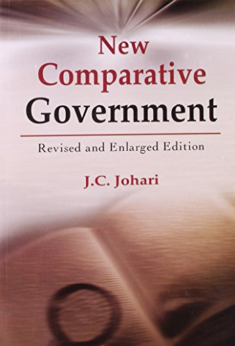 New Comparative Government (Revised and Enlarged Edition): J.C. Johari