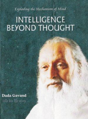 Intelligence Beyond Thought: Dada Gavand