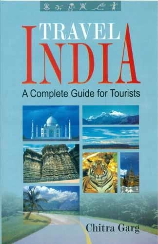 9788183820844: Travel India (A Complete Guide to Tourist)