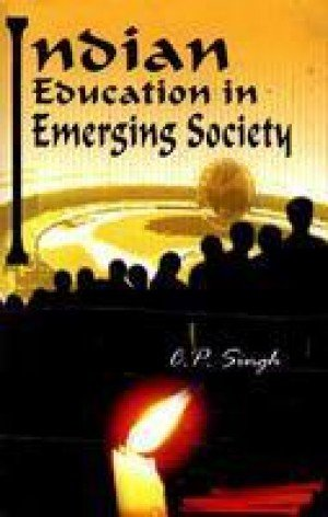 Indian Education in Emerging Society: C.P. Singh