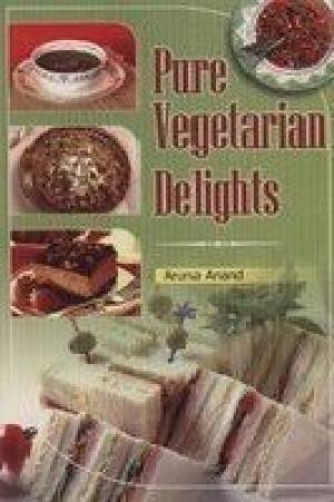 Pure Vegetarian Delights: Aruna Anand