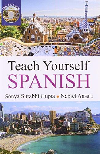 Teach Yourself Spanish: Sonya Surabhi Gupta,Nabiel Ansari