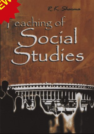 Teaching of Social Studies: R. K. Sharma