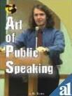 Art of Public Speaking: A. K. Batra