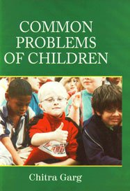 Common Problems of Children: Chitra Garg