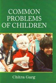 Common Problems of Children: Chitra Garg