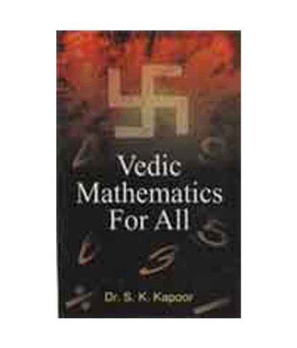 Vedic Mathematics for All: S.K. Kapoor