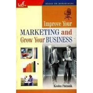 Improve Your Marketing and Grow Your Business: Keshu Patnaik
