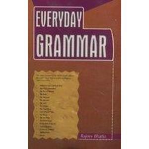 Everyday Grammar (Paperback): Rajeev Bhatia