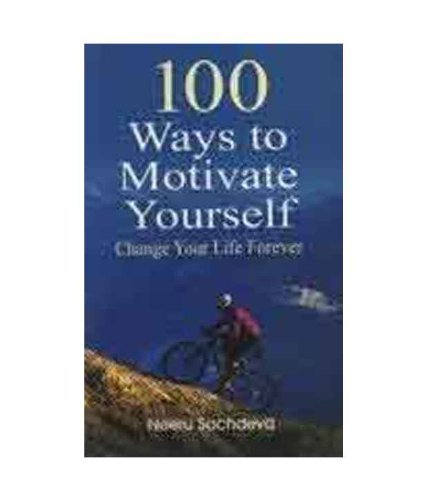 100 Ways to Motivate Yourself (New): Neeru Sachdeva