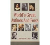 World s Great Authors and Poets (Paperback): Jasvinder Kaur