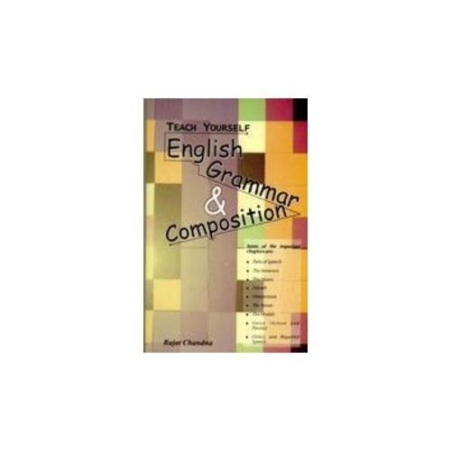 Teach Yourself English Grammar and Composition: Rajat Chandna