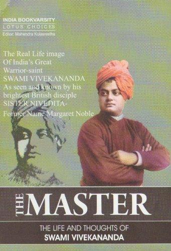 The Master: The Life and Thoughts of Swami Vivekananda: Sister Nivedita