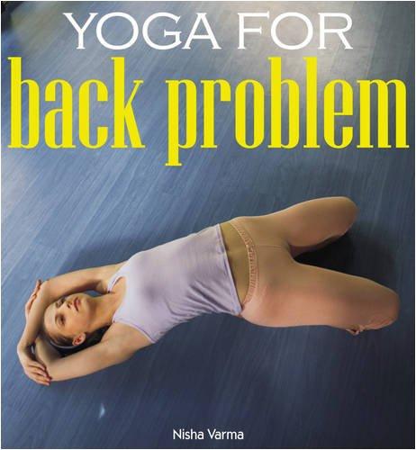 Yoga for Back Problems: Varma, Nisha