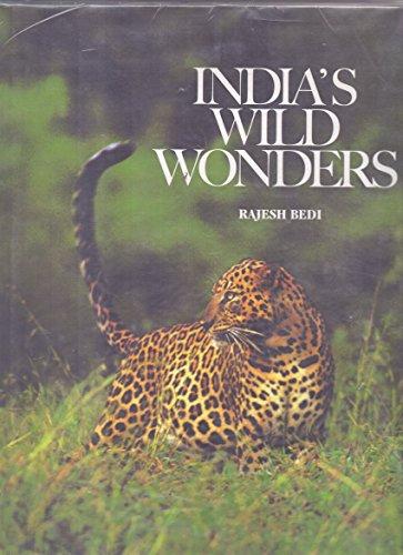 India`s Wild Wonders: Naresh Bedi,Rajesh Bedi