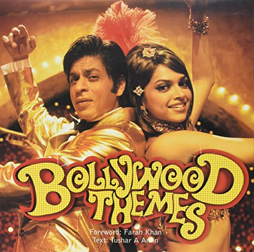 Bollywood Themes: Tushar A. Amin; Foreword By Farah Khan