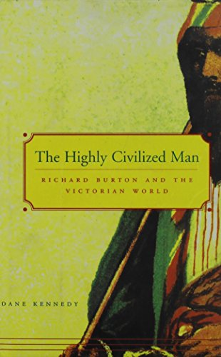 9788183860253: Highly Civilized Man: Richard Burton and the Victorian World