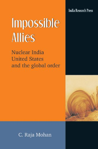 9788183860277: Impossible Allies: Nuclear India, United States, and the Global Order