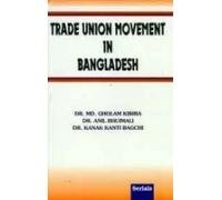 Trade Union Movement in Bangladesh: Bagchi Kanak Kanti