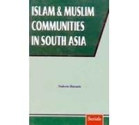 Islam And Muslim Communities In South Asia: Nadeem Hasnain