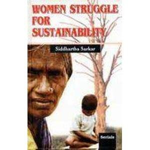 Women Struggle for Sustainability: Siddhartha Sarkar