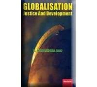 Globalisation Justice And Development: C Narasimha Rao
