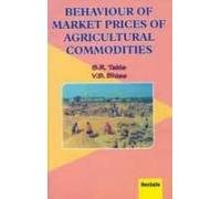 Behaviour of Market Prices of Agricultural Commodities: S R Takle and V B Bhise