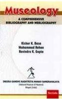 Museology: A Comprehensive Bibliography and Webliography: Kishor K. Basa,Mohammad