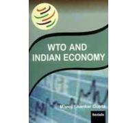 WTO And Indian Economy: Manoj Shankar Gupta