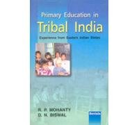 Primary Education in Tribal India: Biswal D.N. Mohanty