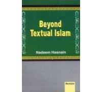 Beyond Textual Islam: Nadeem Hasnain