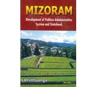 9788183872416: Mizoram: Development of Politico-Administrative System and Statehood