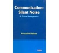 Communication Silent Noise: Anurasha Malshe
